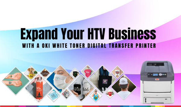 Expand Your HTV Business with OKI white toner printer